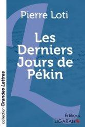 Dernières parutions dans Grandes Lettres, Les derniers jours de Pékin [EDITION EN GROS CARACTERES